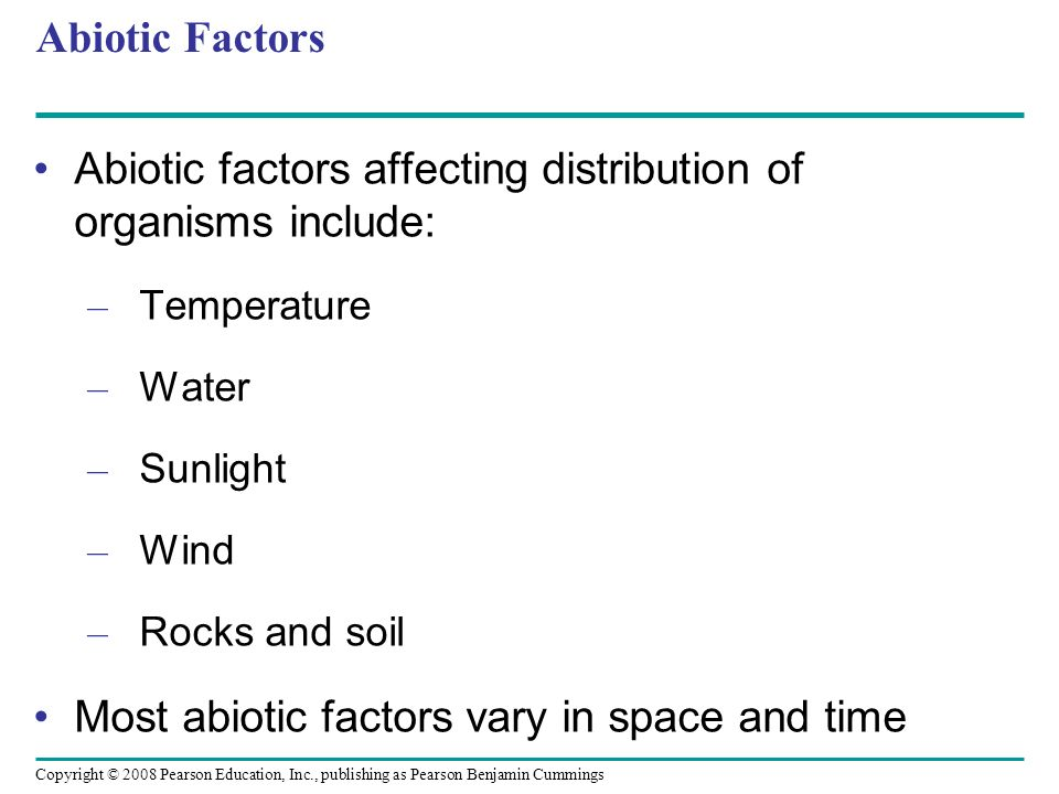 Abiotic factors affecting distribution of organisms include: