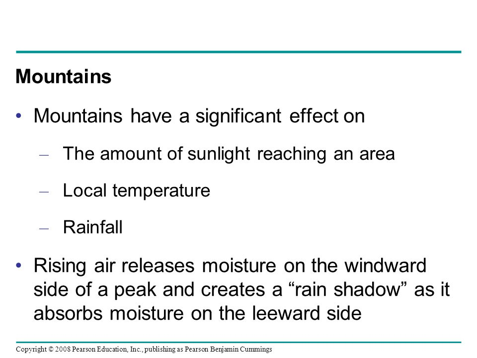 Mountains have a significant effect on