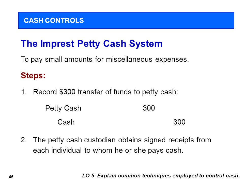 the petty cash system weaknesses and This fixed fund system method is an accounting method in which petty cash amount is always fixed if any cash expenditure incurred, the petty cash holder does not necessarily immediately record it, but merely collects evidence of the expense transaction.