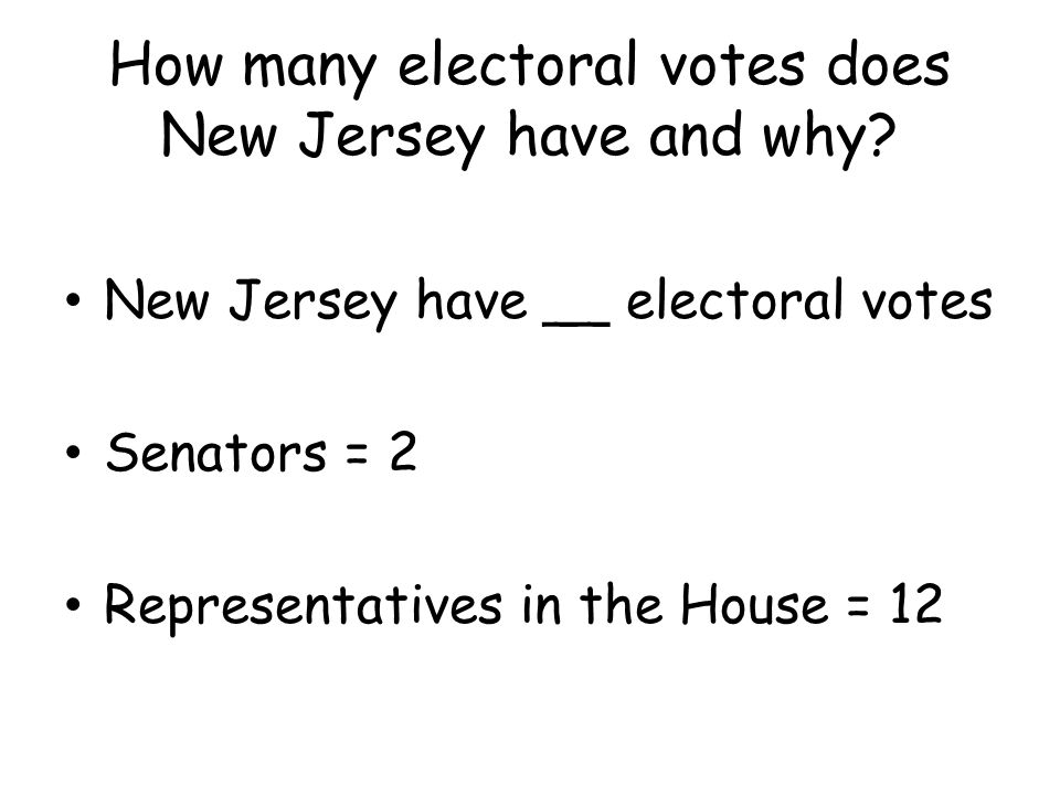 How many electoral votes does New Jersey have and why