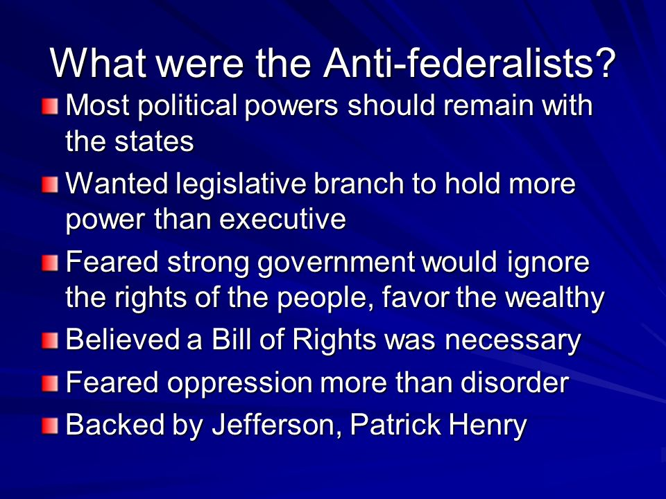 What were the Anti-federalists