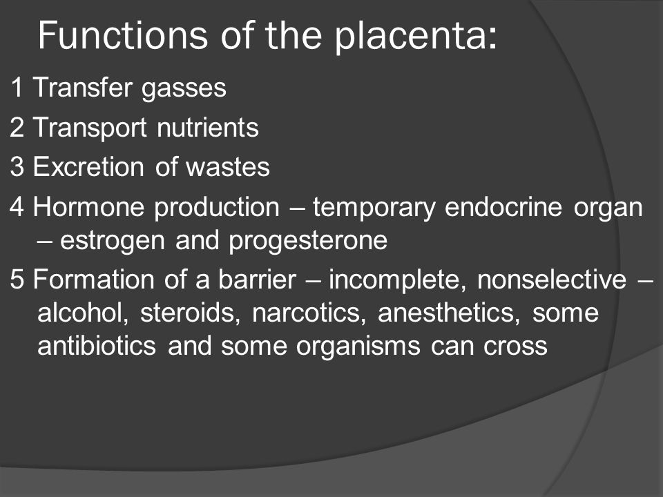 Functions of the placenta: