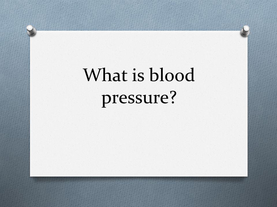 What is blood pressure