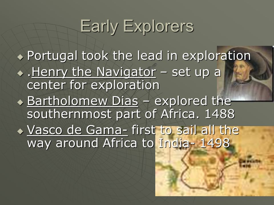 Early Explorers Portugal took the lead in exploration