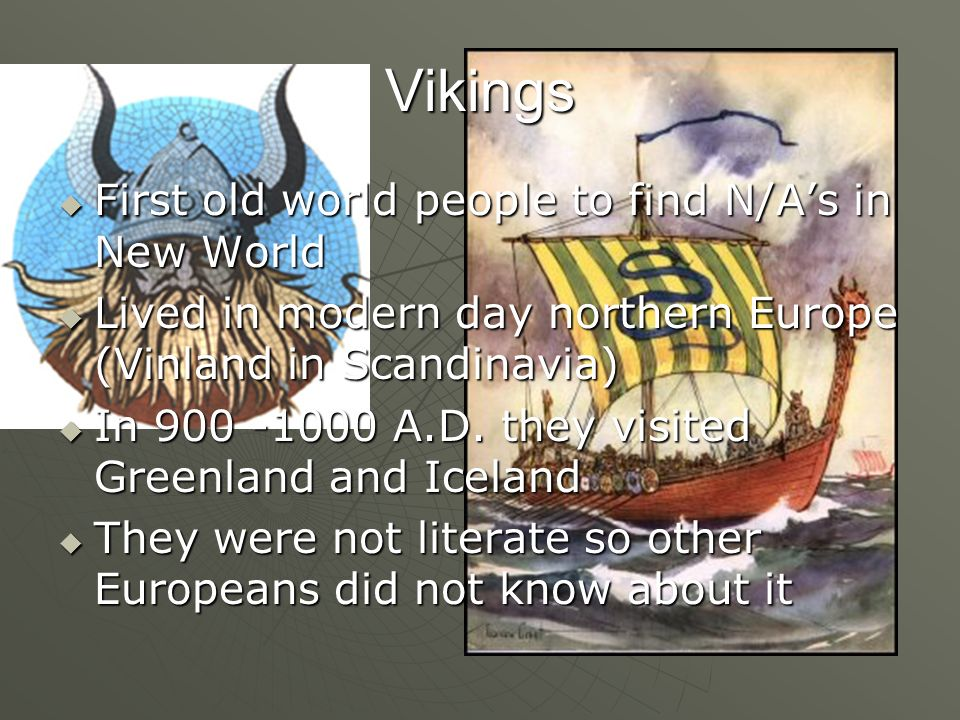 Vikings First old world people to find N/A's in New World