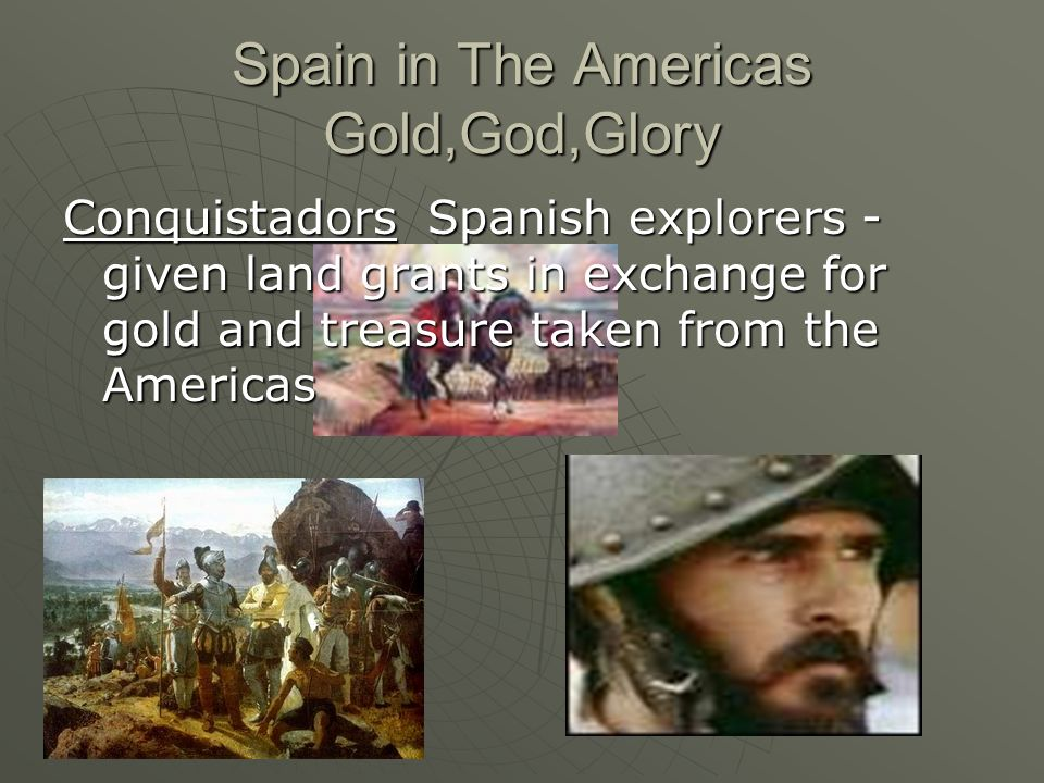 Spain in The Americas Gold,God,Glory