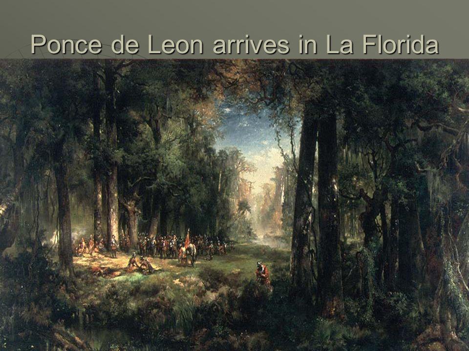 Ponce de Leon arrives in La Florida