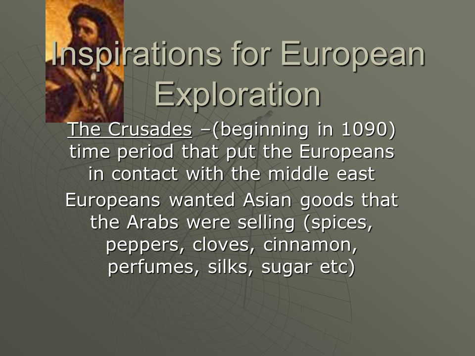 Inspirations for European Exploration