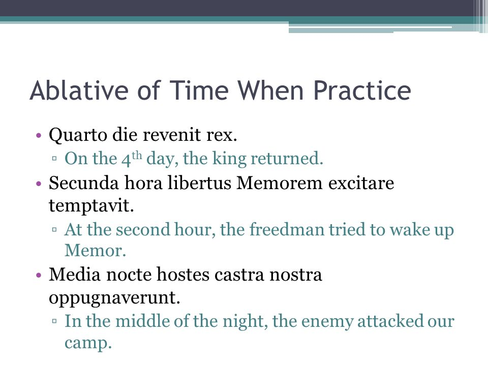 Ablative of Time When Practice