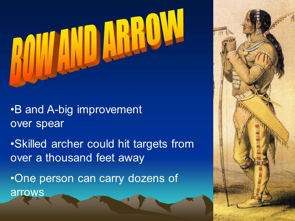 BOW AND ARROW B and A-big improvement over spear