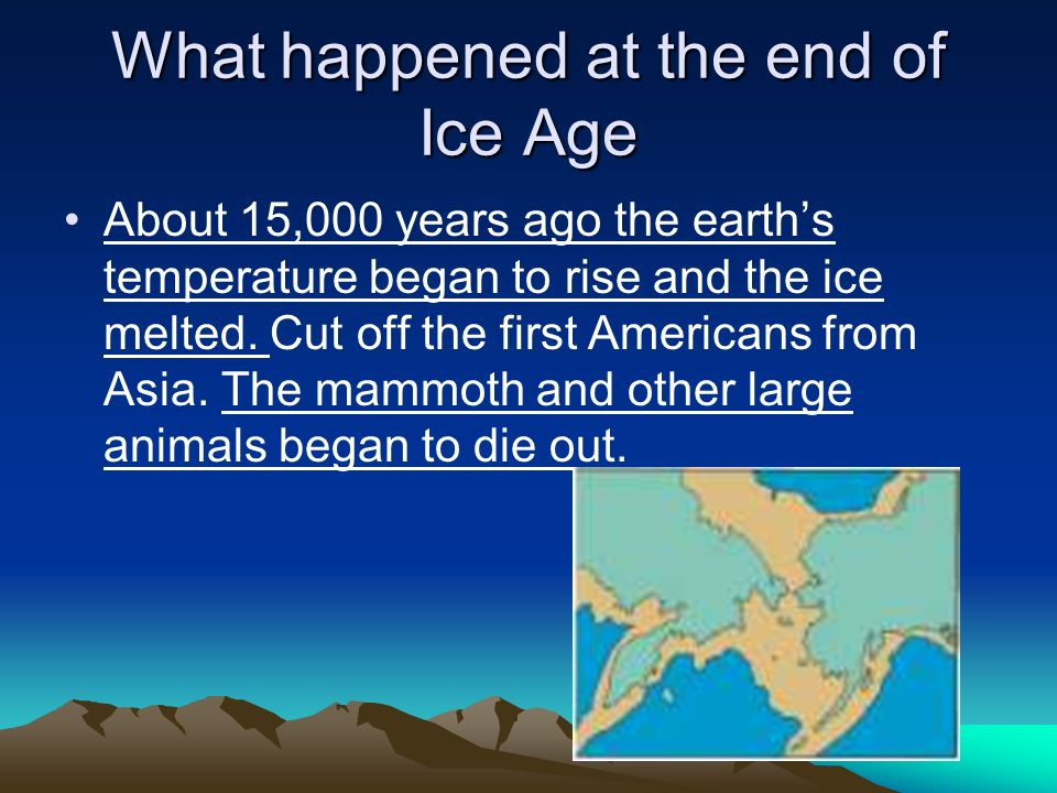 What happened at the end of Ice Age