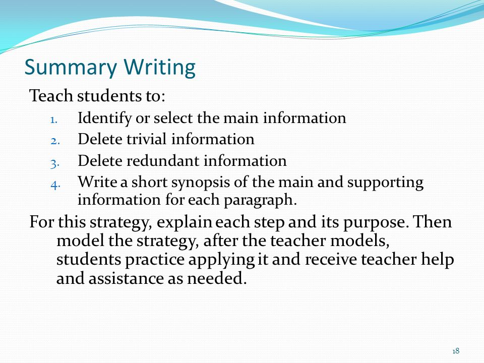 Summary Writing Teach students to: