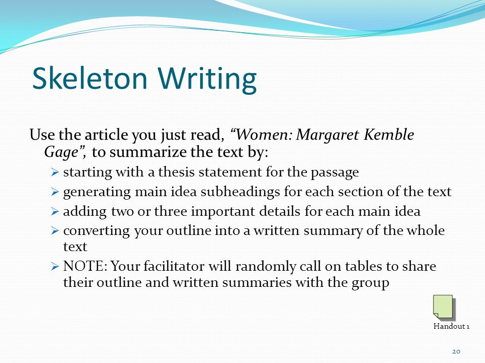 Skeleton Writing Use the article you just read, Women: Margaret Kemble Gage , to summarize the text by: