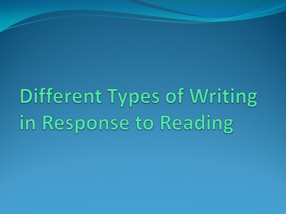 Different Types of Writing in Response to Reading