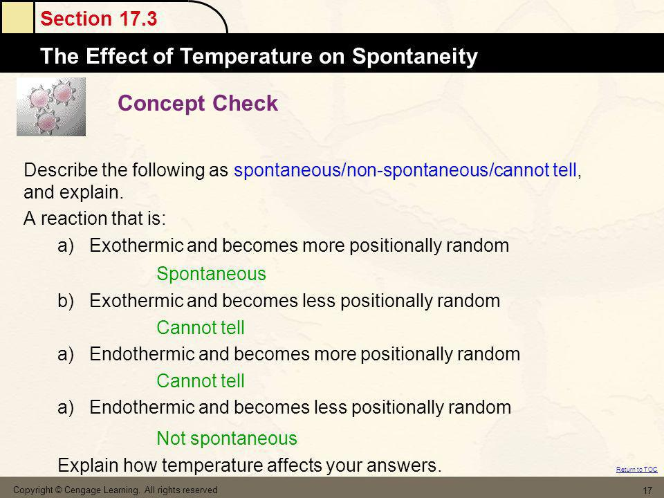 Concept Check Describe the following as spontaneous/non-spontaneous/cannot tell, and explain. A reaction that is: