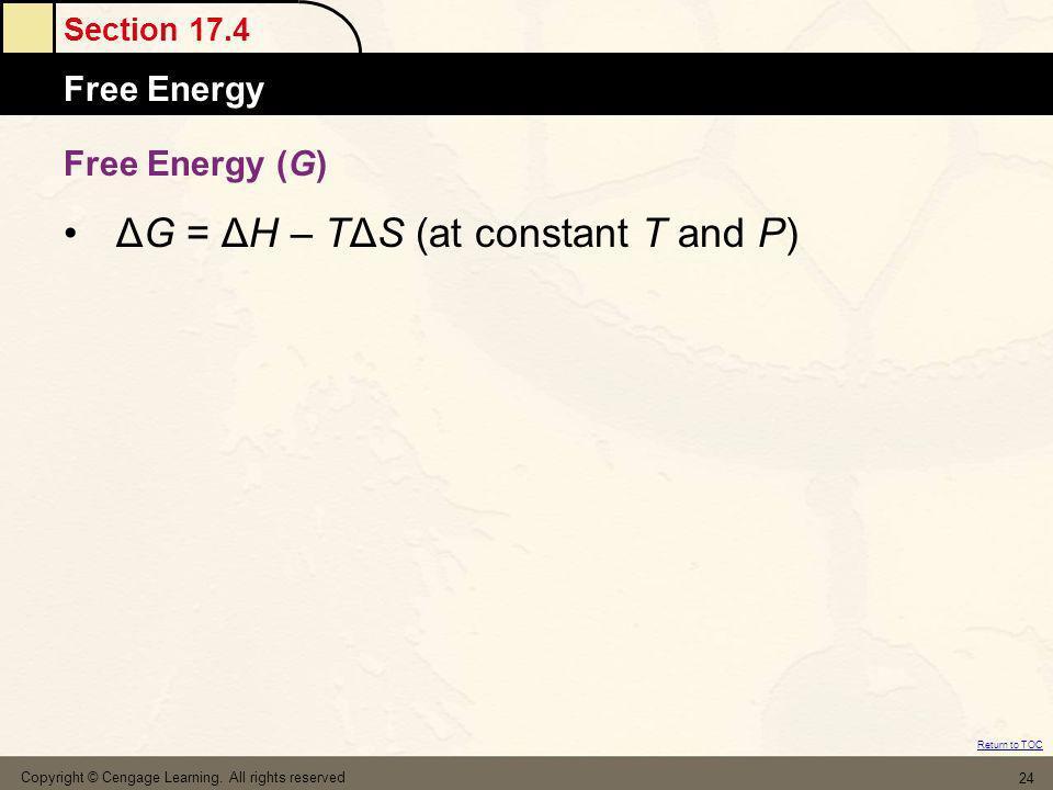 ΔG = ΔH – TΔS (at constant T and P)