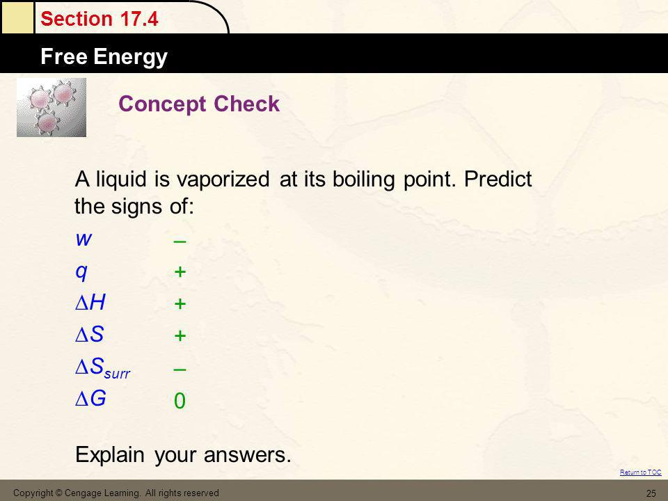 A liquid is vaporized at its boiling point. Predict the signs of: w q