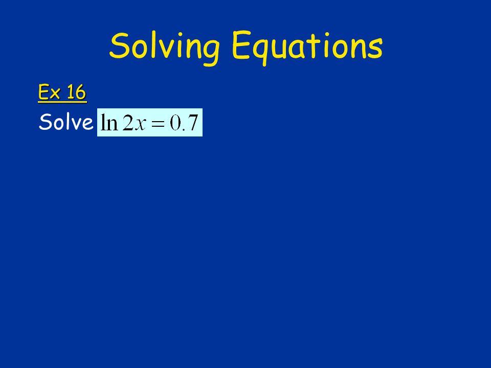 Solving Equations Ex 16 Solve