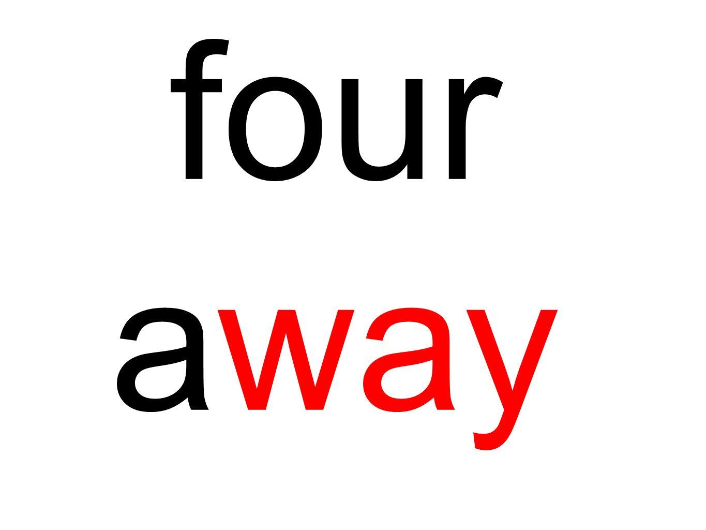 four away