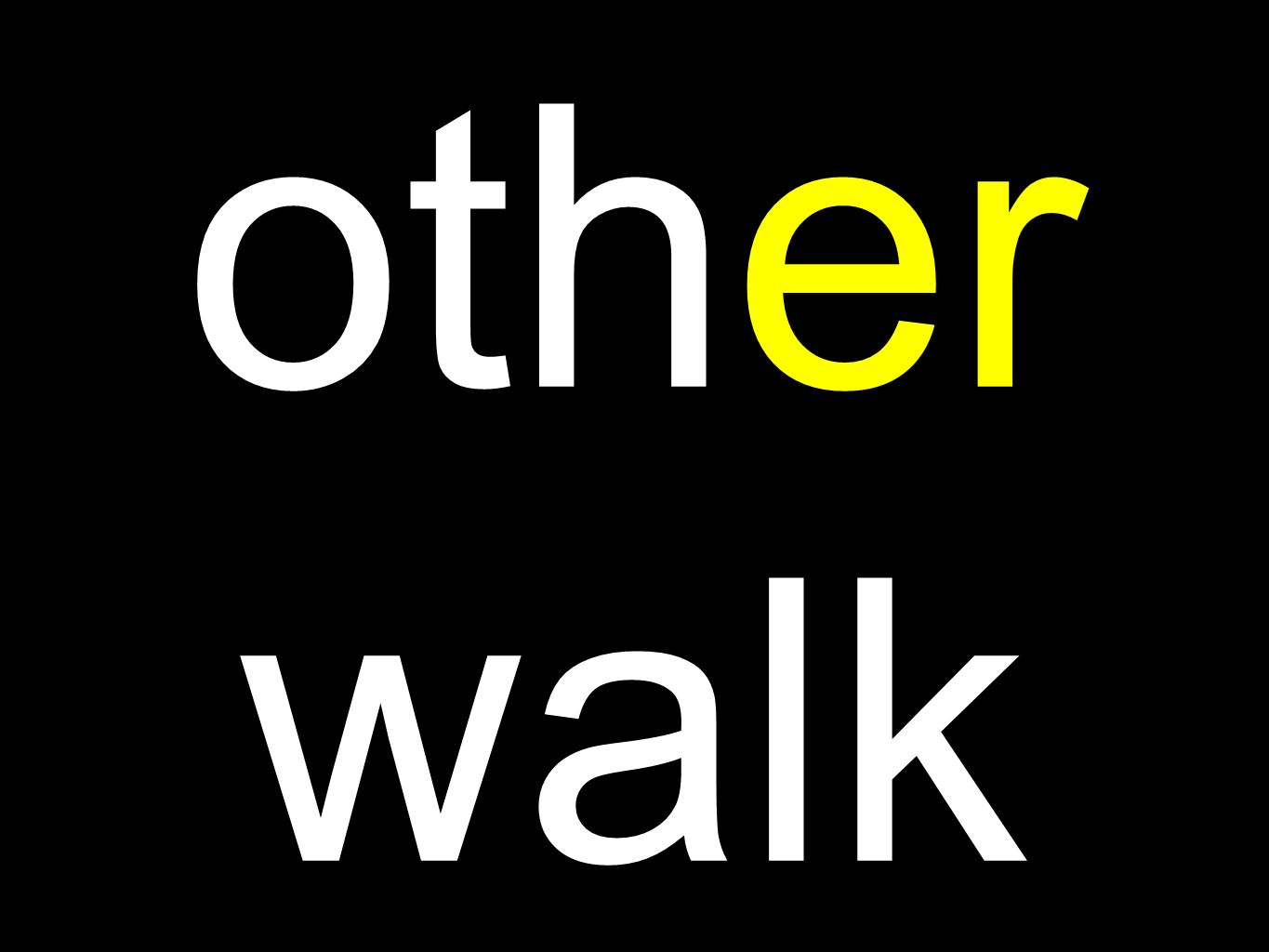 other walk
