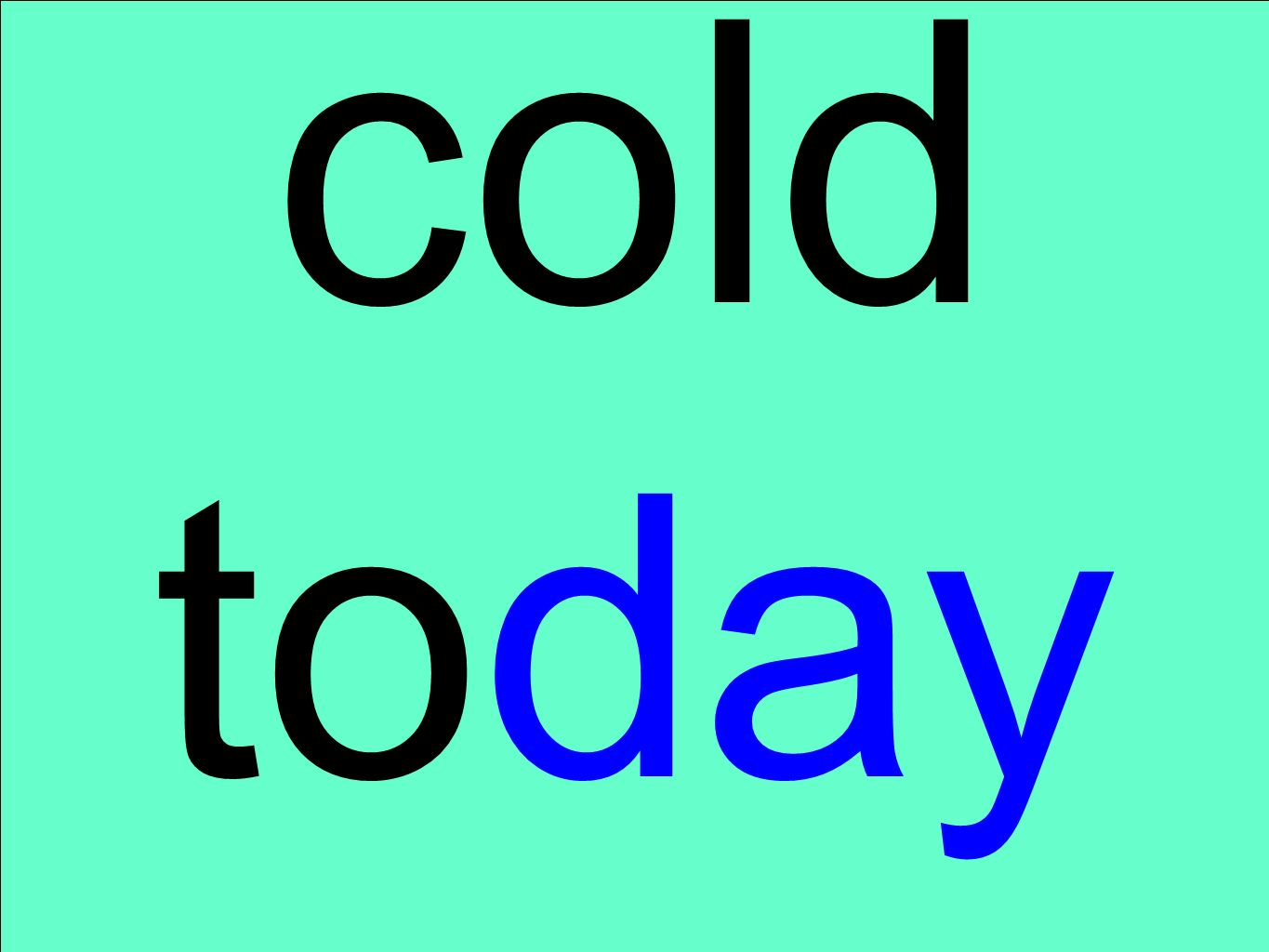cold today