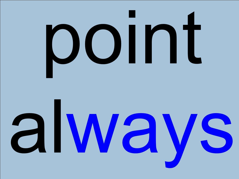 point always