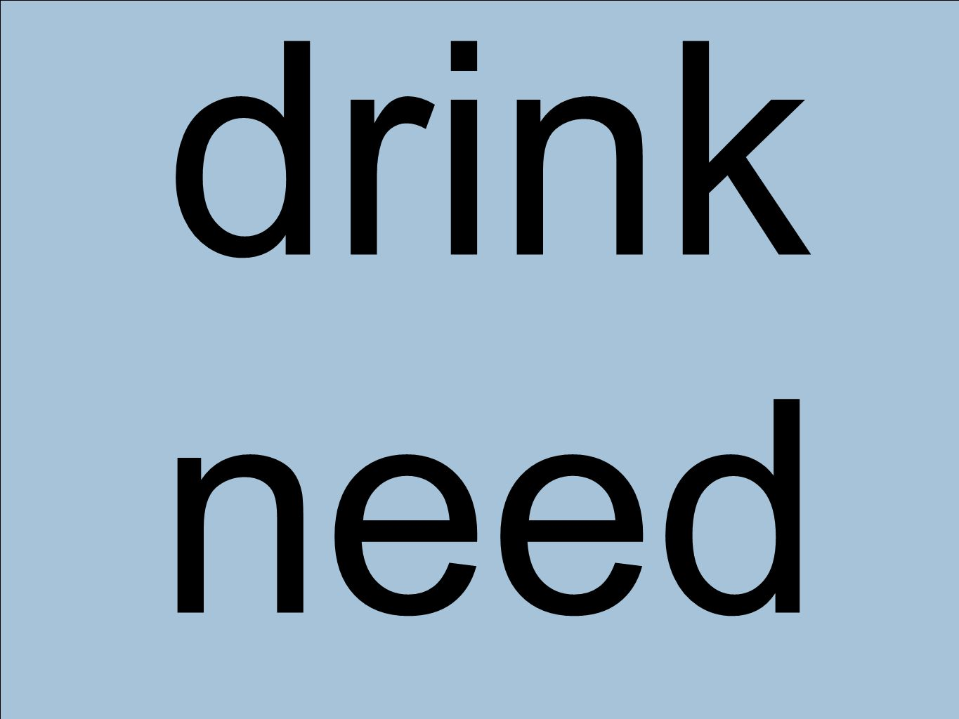 drink need