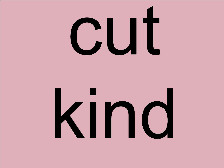 cut kind