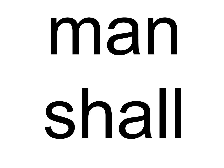 man shall