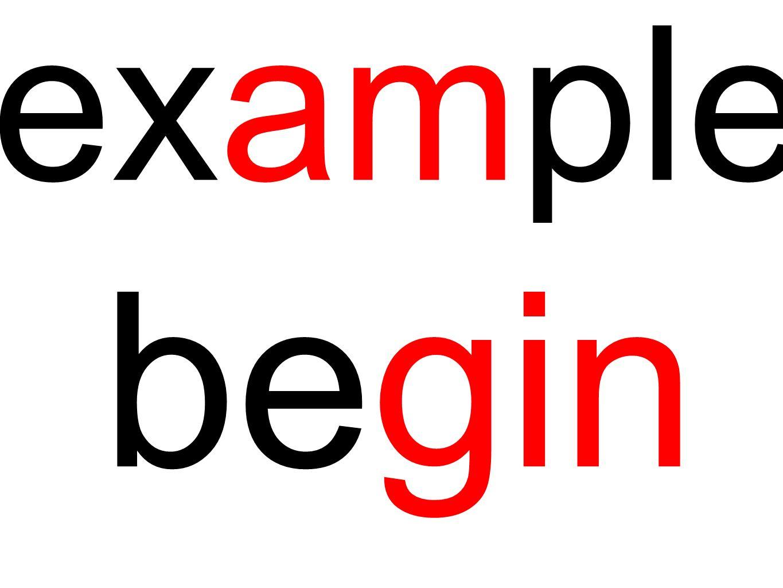 example begin