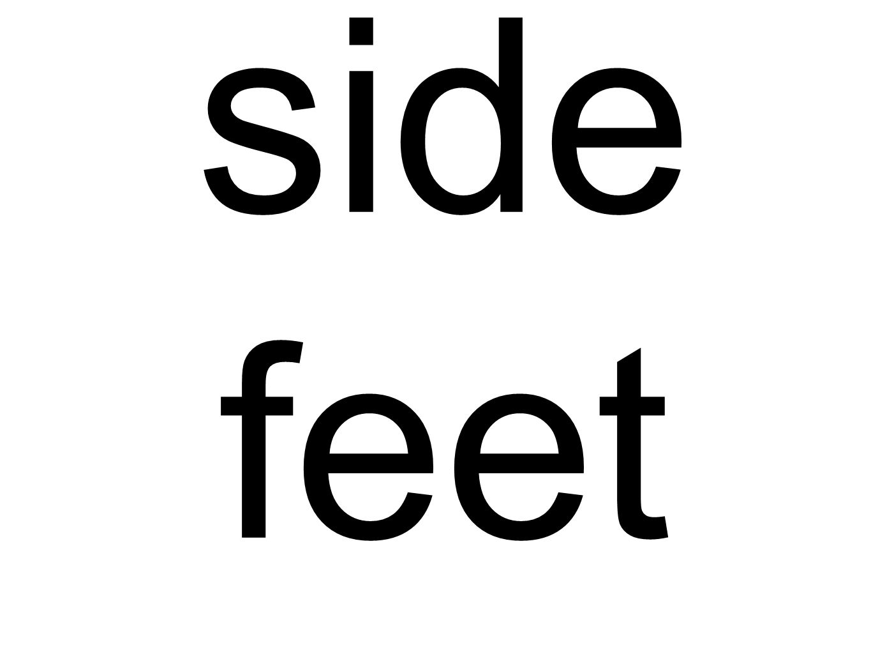 side feet