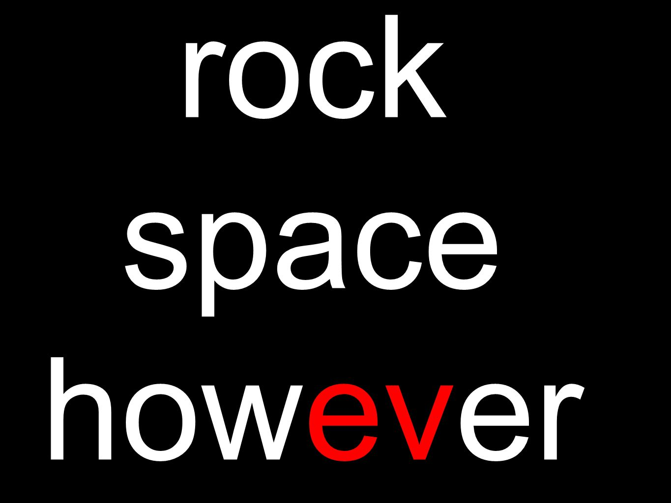rock space however