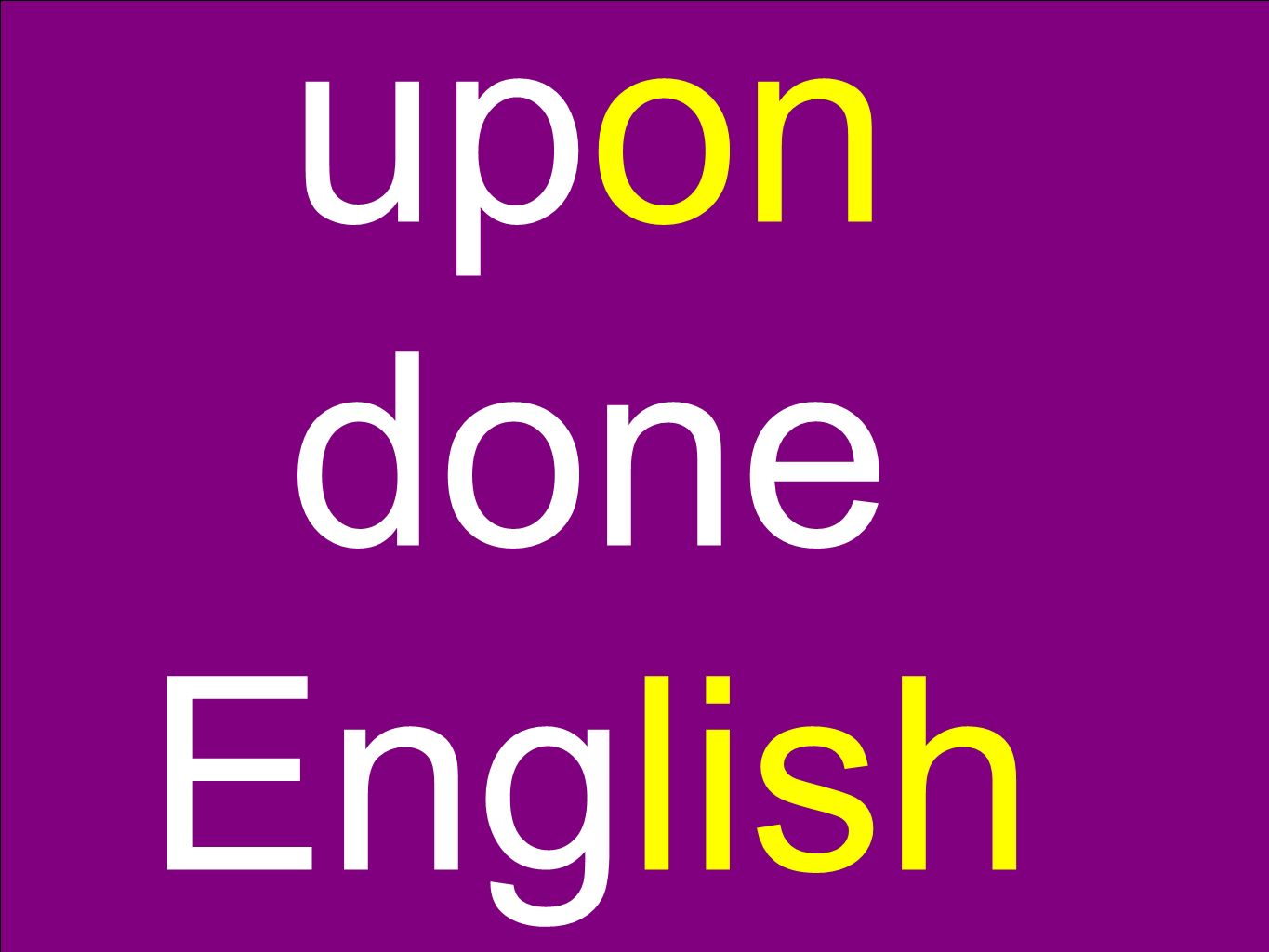 upon done English