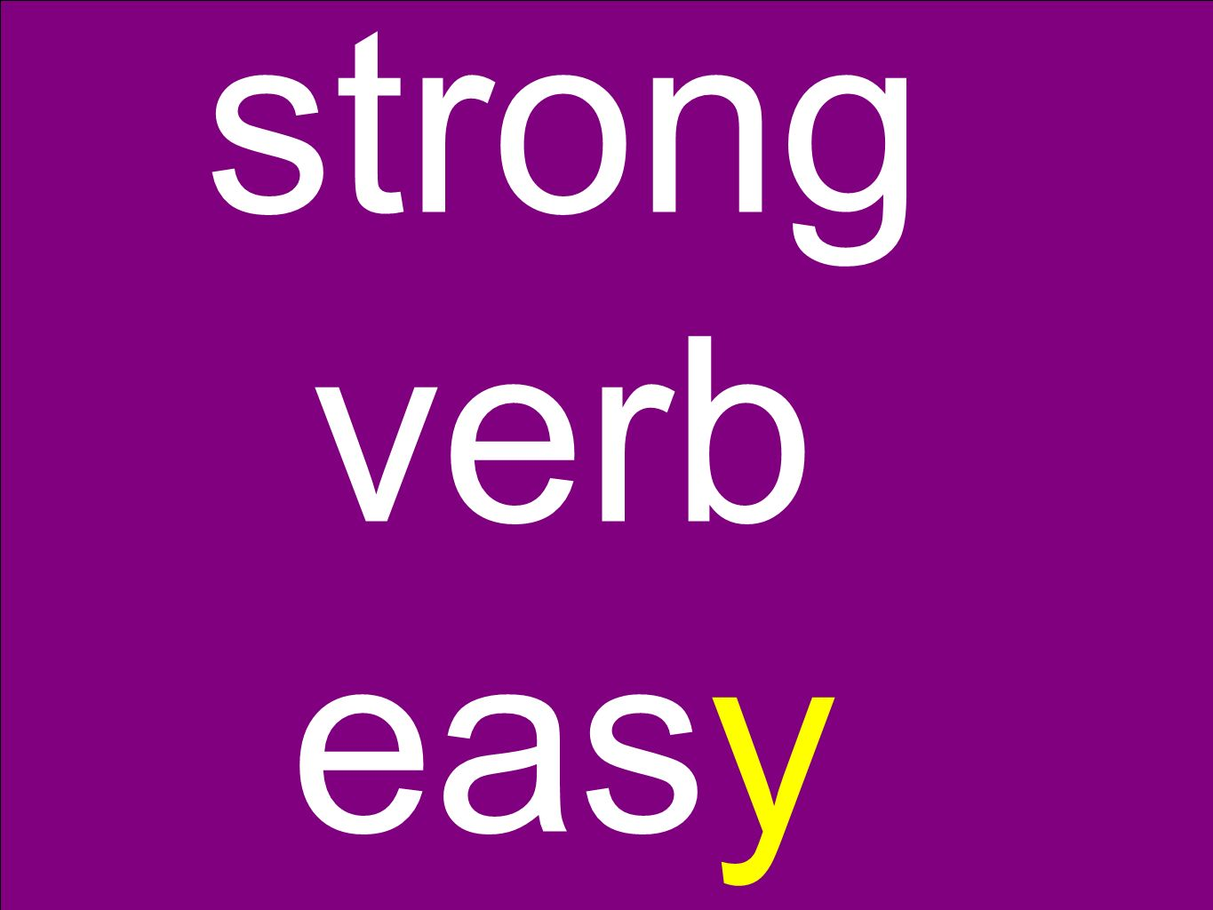 strong verb easy