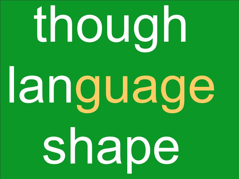 though language shape
