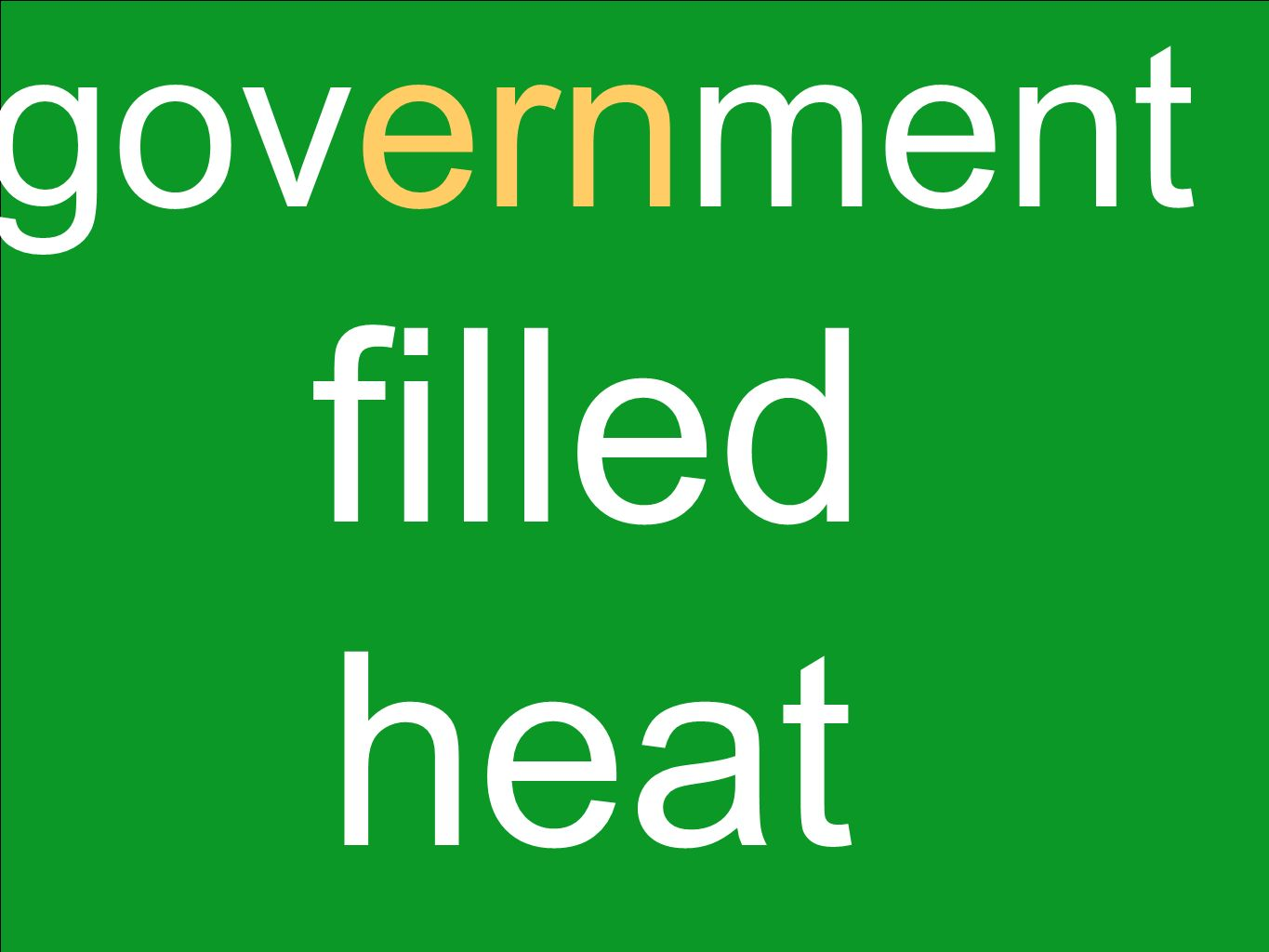 government filled heat