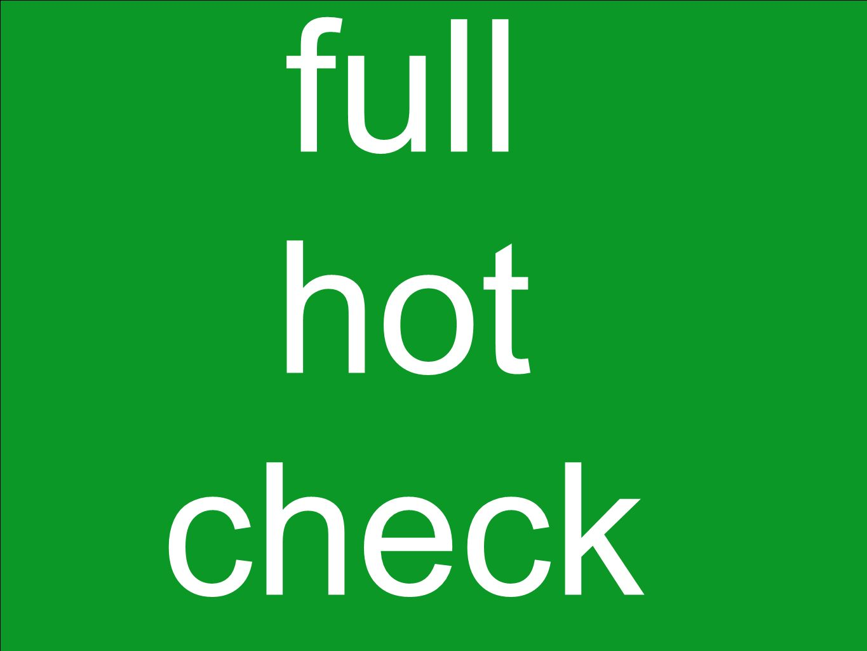 full hot check