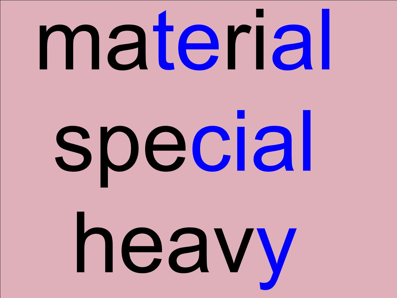 material special heavy