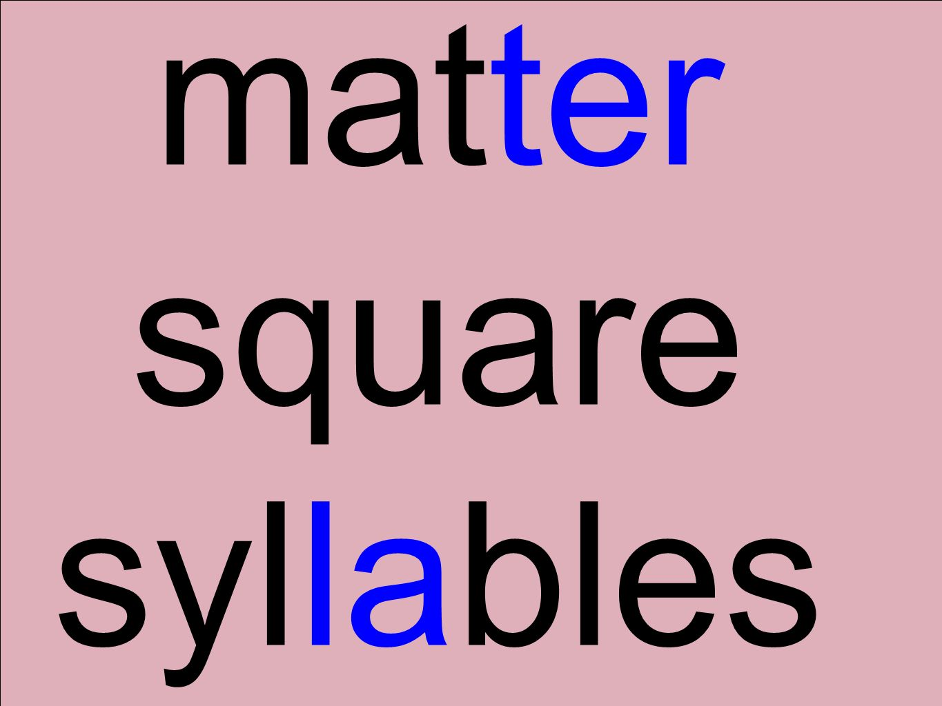 matter square syllables