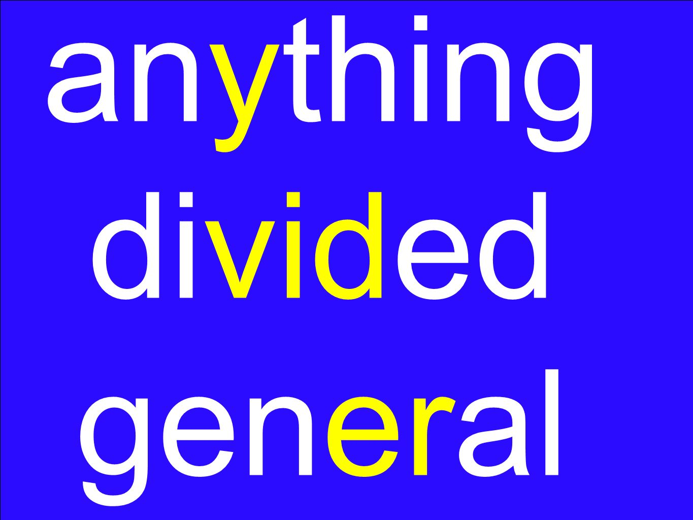 anything divided general