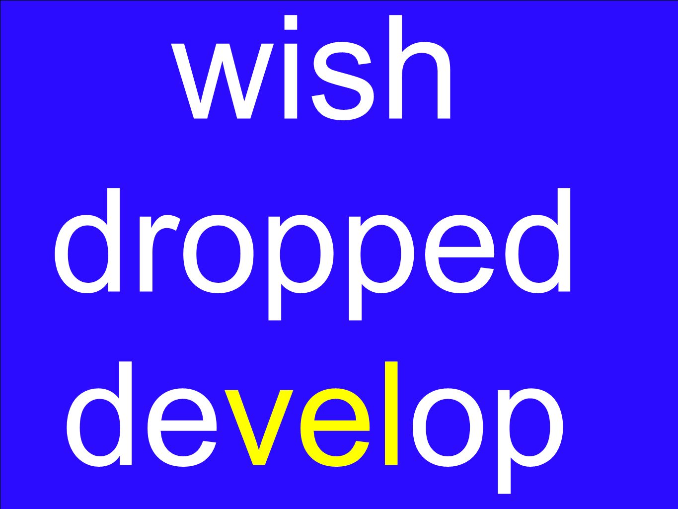 wish dropped develop