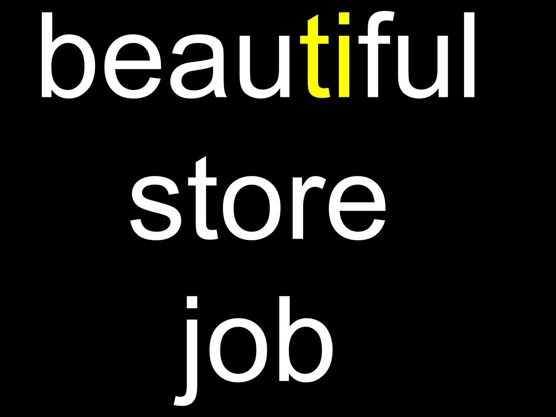 beautiful store job
