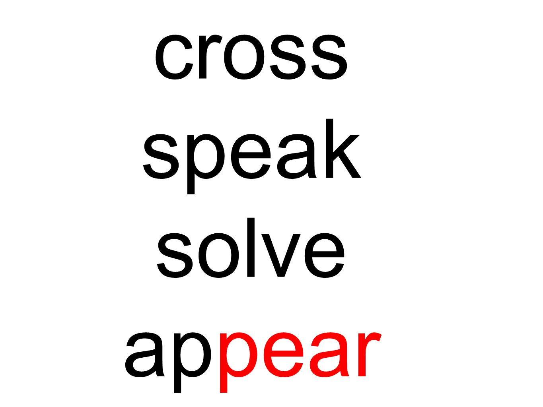 cross speak solve appear