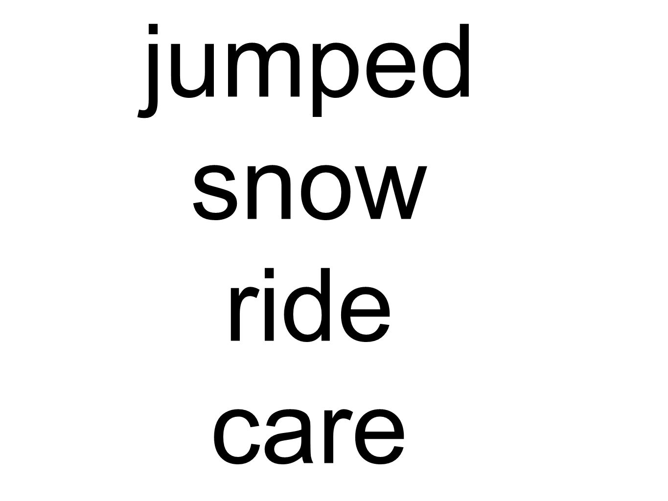 jumped snow ride care
