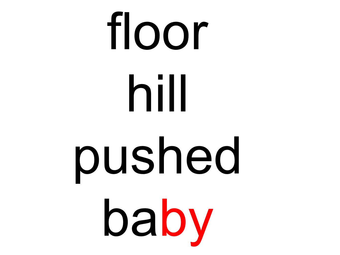floor hill pushed baby