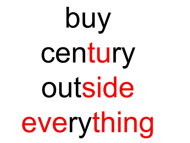 buy century outside everything