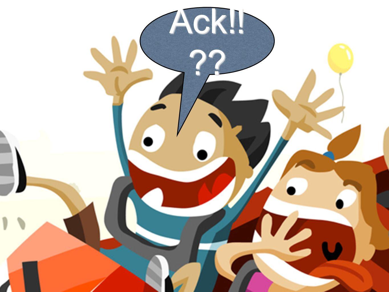 Ack!!