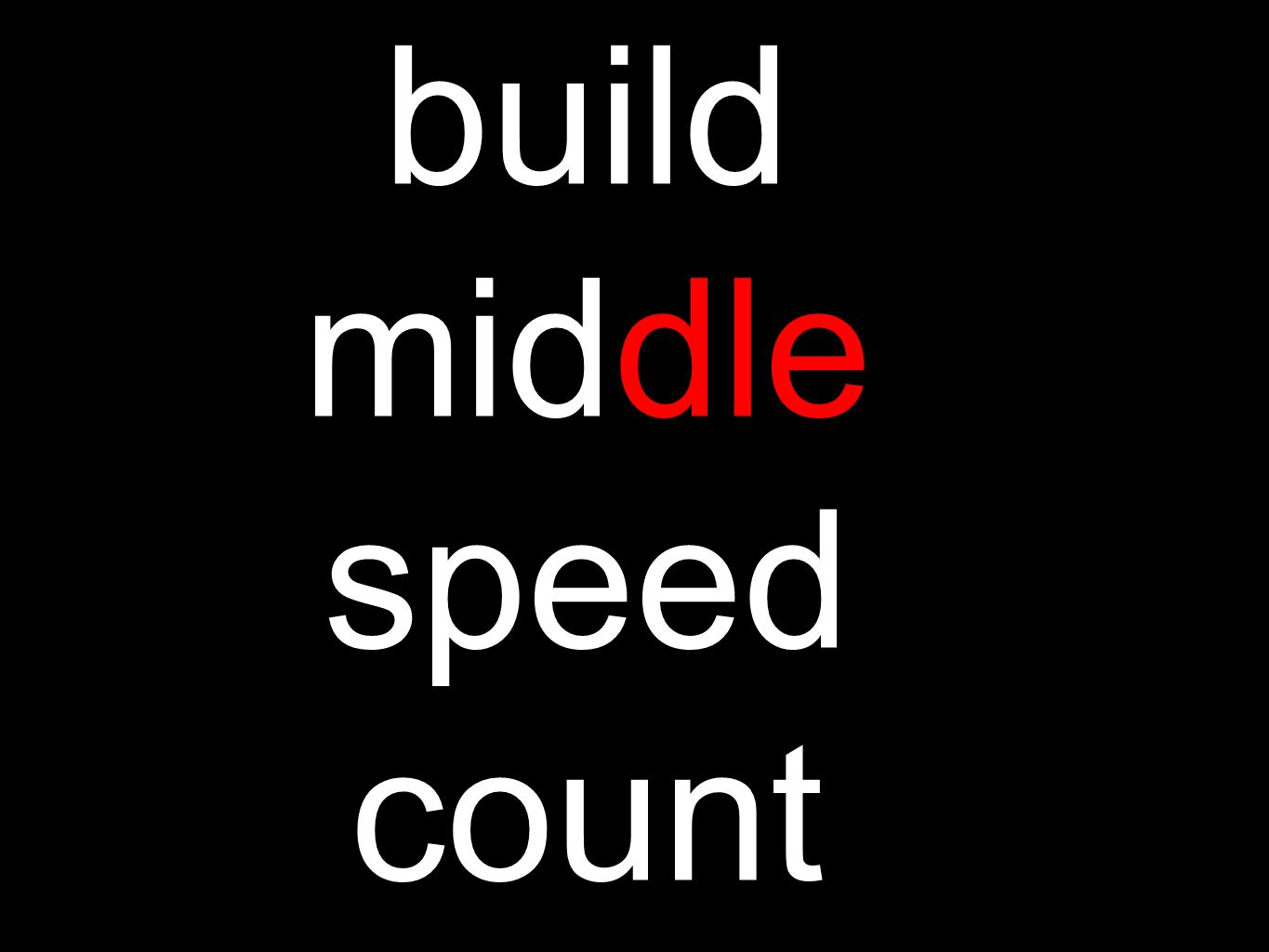 build middle speed count