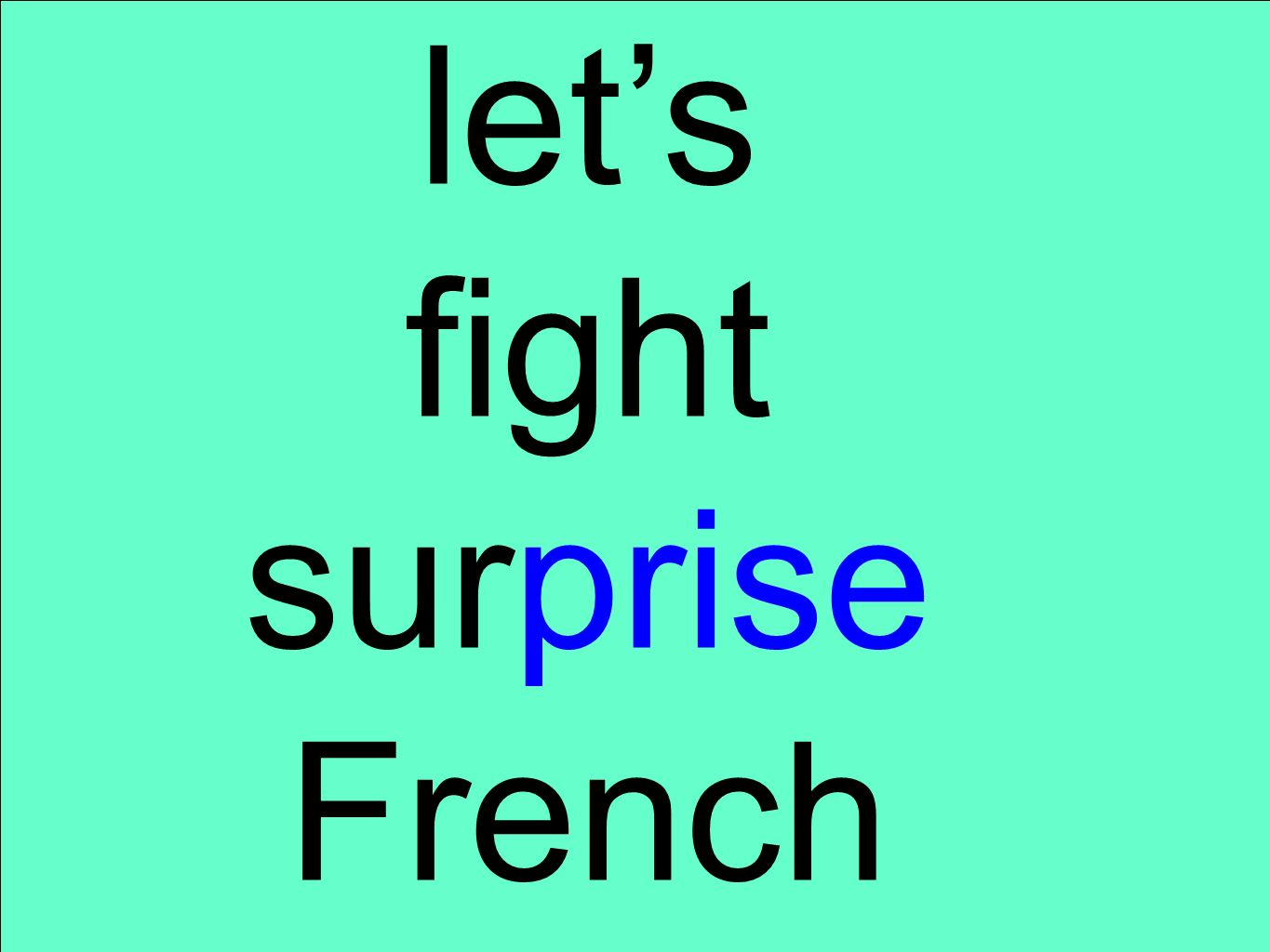 let's fight surprise French
