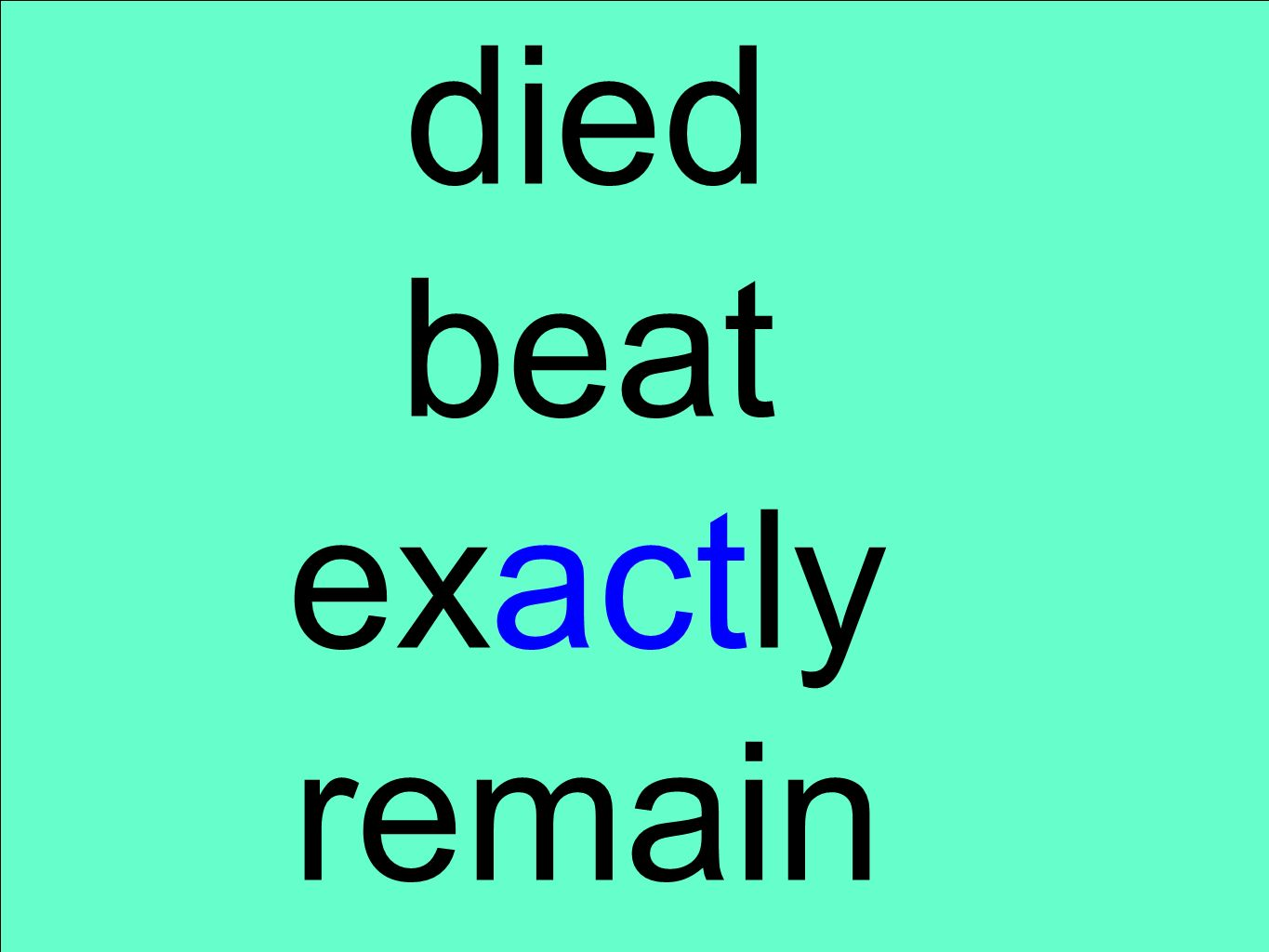 died beat exactly remain